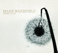 Mare Wakefield - Meant to Be (2011)