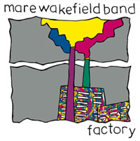 Mare Wakefield - Factory (1999)